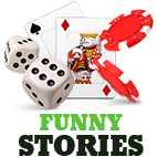 Funny Gambling Stories